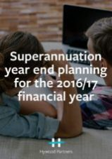 Superannuation year end planning for the 2016/17 financial year